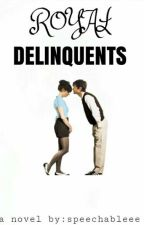 Royal Delinquents *DISCONTINUED* by speechableee