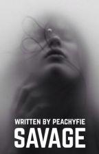 SAVAGE by peachyfie