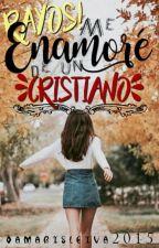 ¡RAYOS!...Me enamore de un cristiano by damarisleiva2015