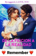 De la ficción a la realidad (RUGGAROL) (hot) by ruggarol_I_LOVE_YOU