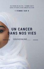 Un Cancer dans nos vies by Souveraine___