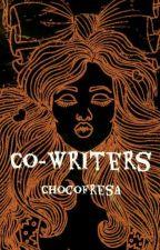 Co-Writers. by ChocoFresa