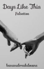 Days Like This: Falsettos by bananabreakdowns