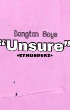 Unsure~ Bts by Zoatschi_Byun