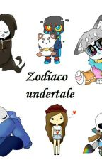 Undertale Zodiaco! (TERMINADO) by cami_799