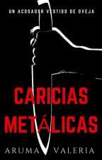 Caricias Metálicas by ArumaValeria