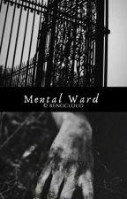 Mental Ward  by RenoCloud772