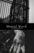 Mental Ward  by RenoCloud772
