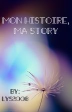 Mon histoire, ma Story by lys2008