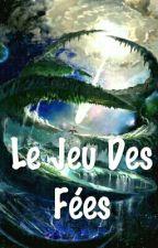 Le Jeu Des Fée  by FanDeNashiEtEND