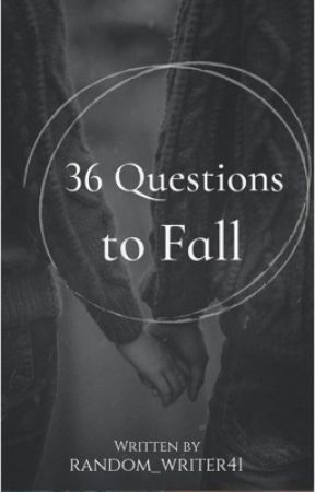 36 Questions to Fall by random_writer41