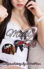 Maid to Be (HIATUS) by SilverPenn