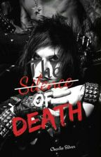 The Silence Of Death //Jinxx // Reader by JinxxInANutshell