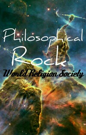 Philosophical Rock  by WorldReligionSociety