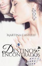 DESTINOS ENCONTRADOS. (#1.4. SAGA DESTINOS) by marcastelliok
