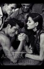 Asesina fuera de serie (Editando) by dontmesswithfandoms2