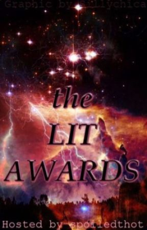 THE LIT AWARDS [OPEN] by spoiledthot