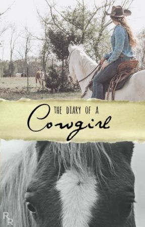 The Diary Of A Cowgirl... by Musing_Thoughts