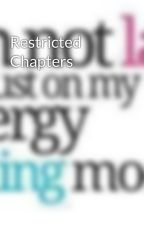 Restricted Chapters by MissieA