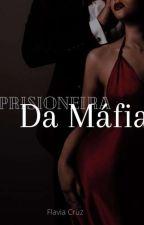 Prisioneira Da Máfia  by FllaLf