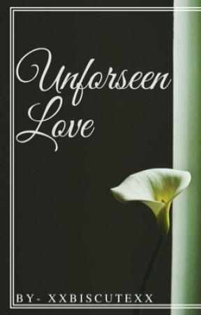 Unforseen Love by XxBiscutexX