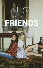just friends || beronica by accioheadacche
