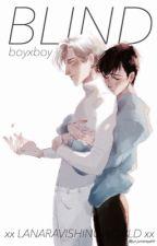 BLIND [BoyxBoy] by lanaravishingworld
