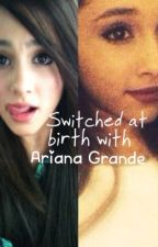 Switched at birth with Ariana Grande by ClarissaStaar