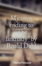 My own ending to 'The landlady' by Roald Dahl by HiItsNora