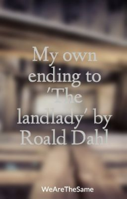 the landlady own ending Ending film version in the landlady roald dahl makes use of a technique called foreshadowing explain in your own words what this means.