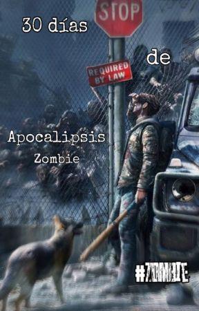 30 Dias de Apocalipsis Zombi by Ghostneonstrike