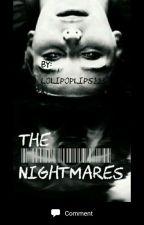 The Nightmares by Lolipoplips223