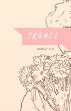 trance [poetry] by cantspeakcantsleep