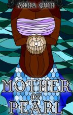 Mother of Pearl by AnnaQuin07