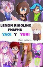 Lemon Bien Rikolino FNAFHS yaoi y yuri by bon_guitarra