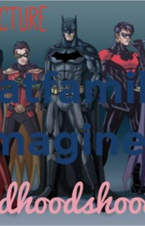 Batfamily imagines by redhoodshood