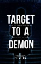Target to a Demon by sirixs