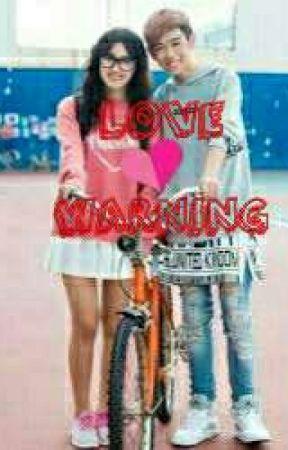 LOVE WARNING  by muziss