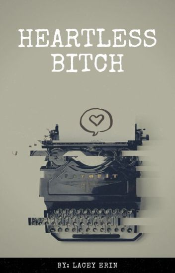 Heartless B*tch