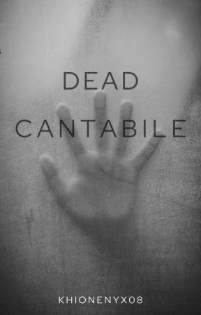 Dead Cantabile by khionenyx08
