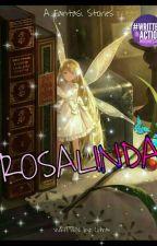 Rosalinda[END] by CitraChristinaRohani