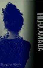 Filha Amada (Completo) by VeigaJr