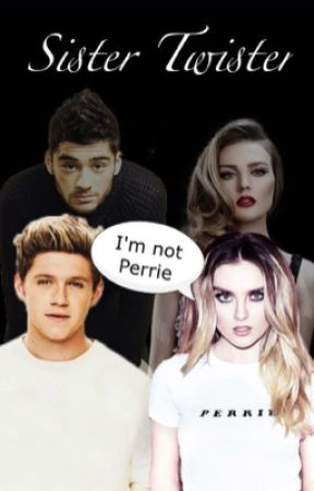 Sister Twister // Zerrie & Niall J. Horan (Completed) by astroashton97