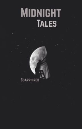 MIDNIGHT TALES by Ssapphired