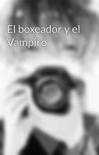El boxeador y el Vampiro by mick1945