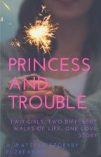 Princess and Trouble (girlxgirl) by plzreadme