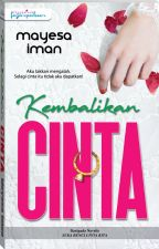 KEMBALIKAN CINTA by dearnovels