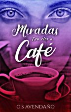 Miradas con olor a café by YunnieKeiLee