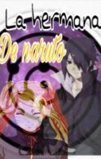 La hermana de naruto (sasuke x tú) by frecky-sempai