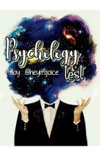 Psychology Test by heyitsjoice